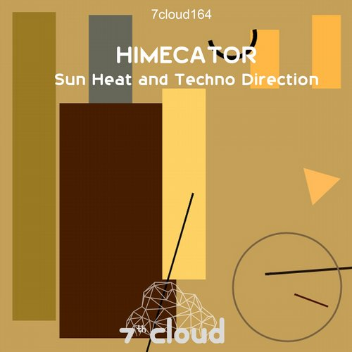 HIMECATOR - The Sun Heat And Techno Direction [7CLOUD164]